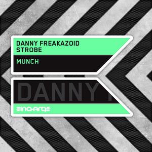 DANNY FREAKAZOID & STROBE - Munch