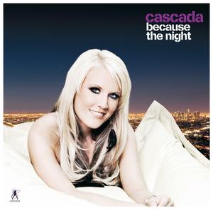CASCADA - Because The Night (Digital)