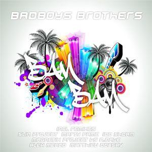 BADBOYS BROTHERS - Bam Bam