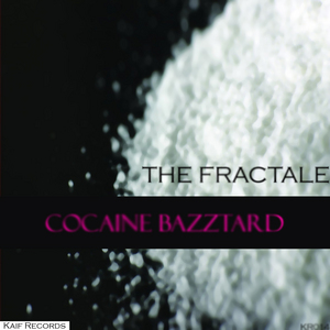FRACTALE, The - Cocaine Bazztard