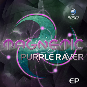 PURPLE RAVER - Magnetic EP