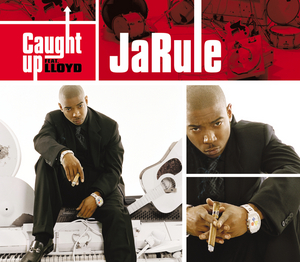 JA RULE - Caught Up