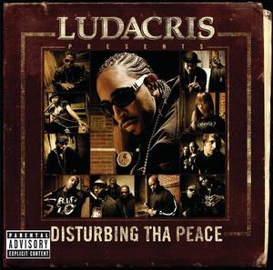 LUDACRIS - Ludacris Presents...Disturbing Tha Peace