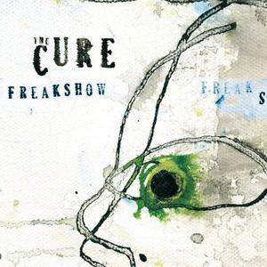 THE CURE - Freakshow (Mix 13)