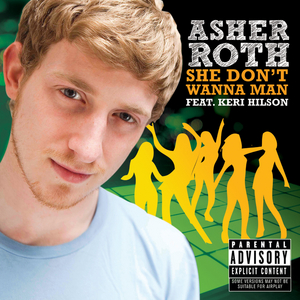 ASHER ROTH - She Don't Wanna Man (Explicit UK Maxi)