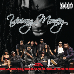 YOUNG MONEY - We Are Young Money (Explicit)