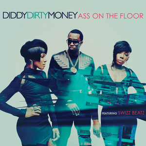 DIDDY-DIRTY MONEY - Ass On The Floor (Explicit UK Version)