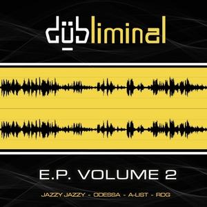 JAZZY JAZZY & O DESSA & A LIST & RDG - Dubliminal EP Vol 2