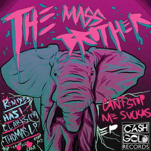 MASS BROTHERS, The - Cant Stop Me Suckas