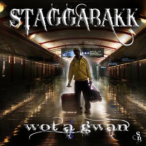 STAGGABAKK - Wot A Gwan