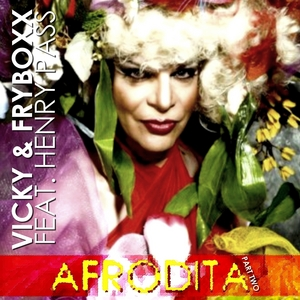 VICKY/FRYBOXX feat HENRY PASS - Afrodita (Part Two)