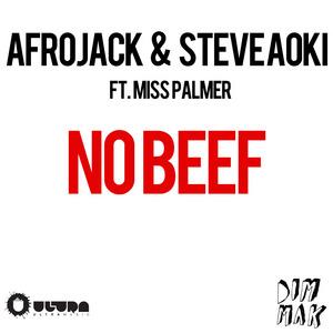 AFROJACK/STEVE AOKI feat MISS PALMER - No Beef