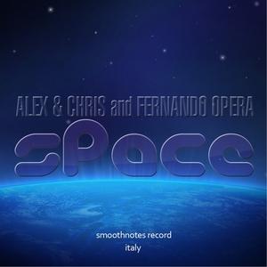 ALEX & CHRIS/FERNANDO OPERA - Space