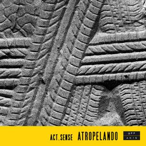 ACT SENSE - Atropelando EP
