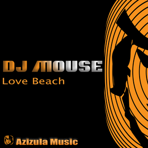 DJ MOUSE - Love Beach