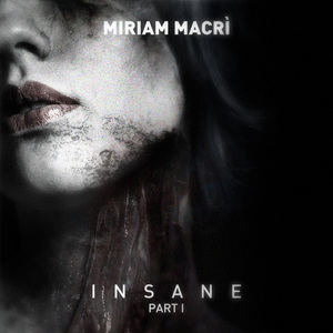 MACRI, Miriam - Insane EP Part I