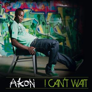 AKON - I Can't Wait (UK Radio Edit)
