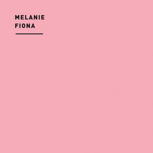 MELANIE FIONA - Sad Songs (International Version)