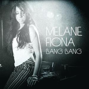 MELANIE FIONA - Bang Bang (UK Version)