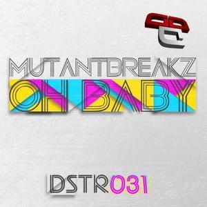 MUTANTBREAKZ - Oh Baby