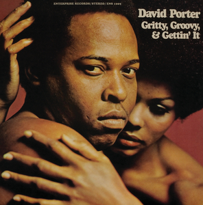 DAVID PORTER - Gritty, Groovy And Gettin' It