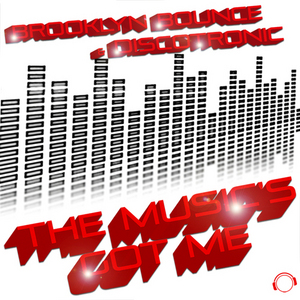 BROOKLYN BOUNCE & DISCOTRONIC - The Music's Got Me (Dance & Hands Up Edition)