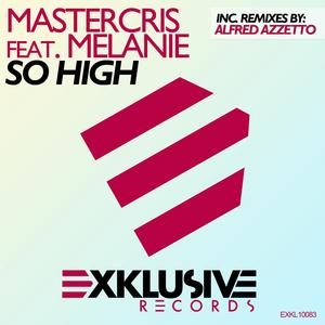 MASTERCRIS feat MELANIE - So High