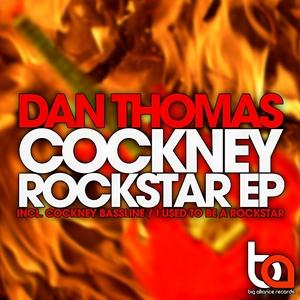 THOMAS, Dan - Cockney Rockstar EP