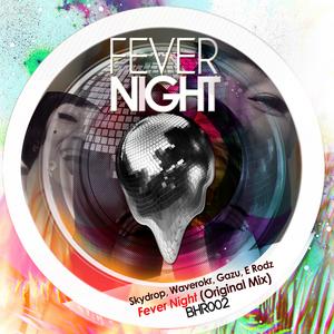 Skydrop/Waverokr/Gazu/E Rodz - Fever Night