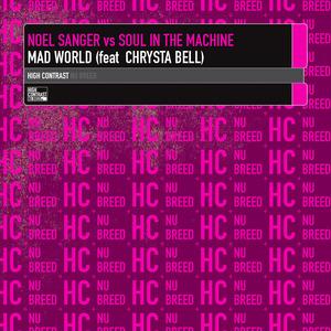 SANGER, Noel vs SOUL IN THE MACHINE feat CHRYSTA BELL - Mad World