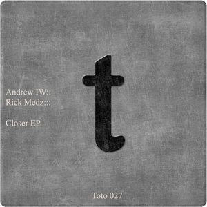 ANDREW IW/RICK MEDZ - Closer