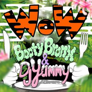 BOOTY BRONX/DJ YUMMY - Wow