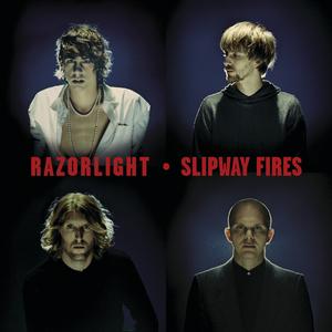 RAZORLIGHT - Slipway Fires