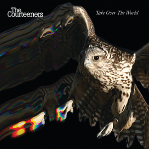 THE COURTEENERS - Take Over The World