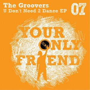 GROOVERS, The - U Don't Have 2 Dance
