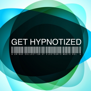 VARIOUS - Get Hypnotized: A Unique Collection Of Electronic Music Vol 5