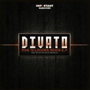 DIVATO - Raw N Louder Remixes