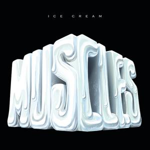 MUSCLES - Ice Cream