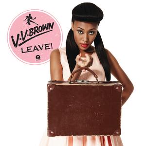 v v BROWN - Leave!