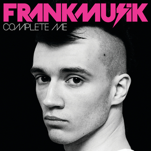 FRANKMUSIK - Complete Me (Deluxe Edition)