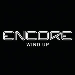 ENCORE - Wind Up