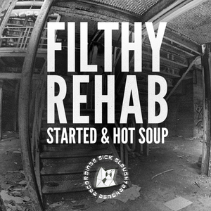 FILTHY REHAB - Started
