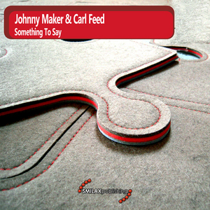 MAKER, Johnny/CARL FEED - Something To Say
