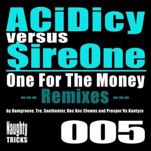 ACIDICY vs SIREONE - One For The Money (remixes)
