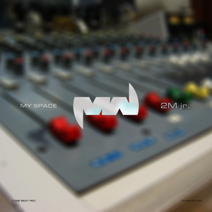 2M JR - My Space
