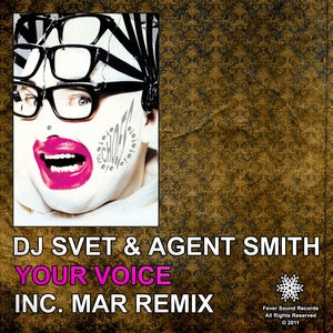 DJ SVET/AGENT SMITH - Your Voice