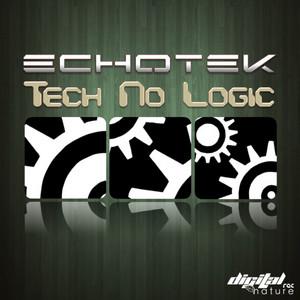 ECHOTEK - Tech No Logic EP