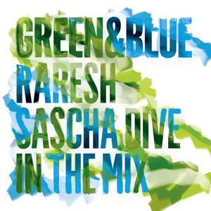 RARESH/SASCHA DIVE/VARIOUS - Green & Blue 2011 (DJ Mixes)