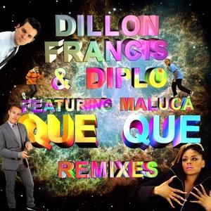 FRANCIS, Dillon/DIPLO feat MALUCA - Que Que Remix EP