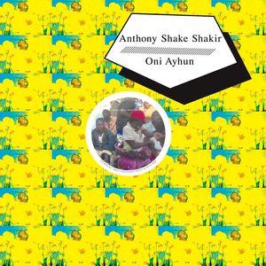 ANTHONY SHAKE SHAKIR/ONI AYHUN - Shangaan Shake